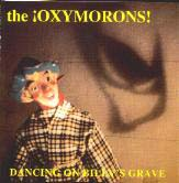 The Oxymorons – Dancing On Billy's Grave – 1993
