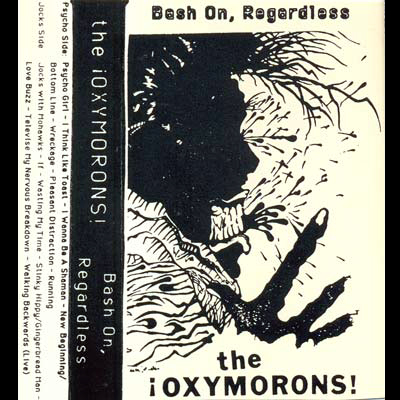 The Oxymorons - Bash On, Regardless